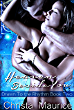 Heaven Beside You (Drawn To The Rhythm Book 2)