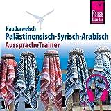 Palästinensisch-Syrisch-Arabisch (Reise Know-How Kauderwelsch AusspracheTrainer)