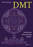 DMT - eBook: Forschung, Anwendung, Kultur