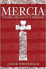 Mercia: The Rise and Fall of a Kingdom Kindle Edition