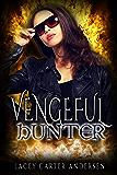 Vengeful Hunter: A Paranormal Fantasy Romance Serial (Demon Reverse Harem Book 3)