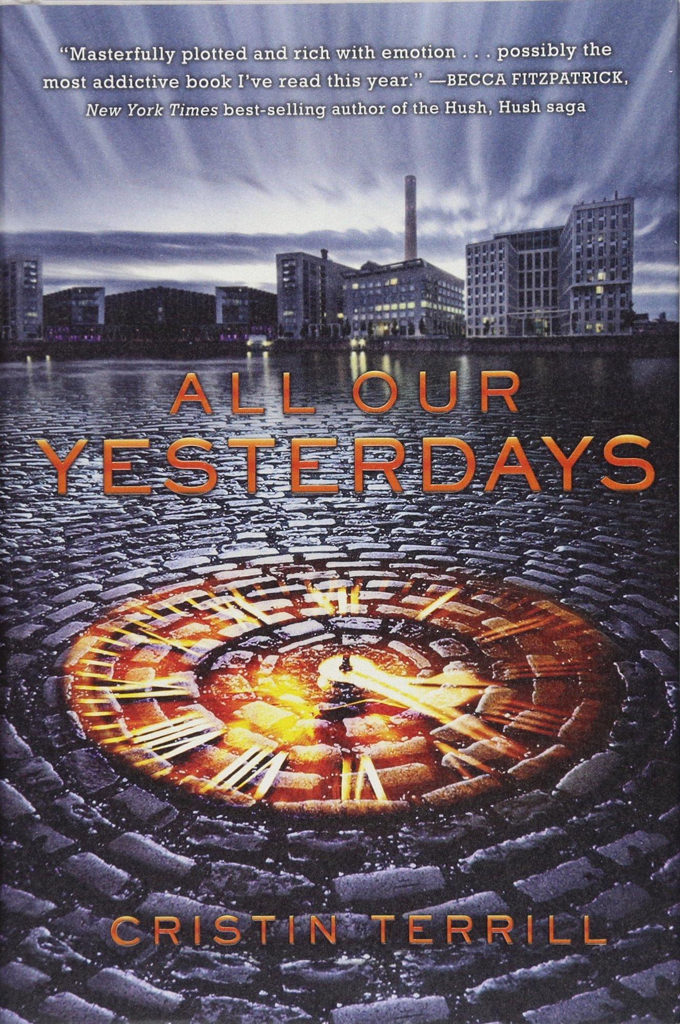 Amazon.com: All Our Yesterdays (9781423176374): Cristin ...