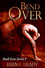Bend Over (Bend Over Series Book 1) Kindle Edition