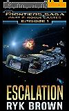 "Ep.#1 -""Escalation (The Frontiers Saga - Part 2: Rogue Castes) (English Edition)"