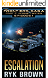 "Ep.#1 -""Escalation (The Frontiers Saga - Part 2: Rogue Castes)"