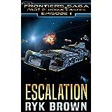 """Ep.#1 -""""Escalation"""" (The Frontiers Saga - Part 2: Rogue Castes)"""