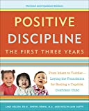 Positive Discipline: The First Three Years, Revised and Updated Edition: From Infant to Toddler--Laying the Foundation…