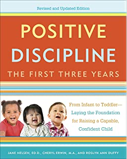 Positive discipline the first three years from infant to toddler positive discipline the first three years revised and updated edition from infant to fandeluxe Choice Image