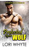 Protected By the Wolf (A Werewolf's Curse Book 1)