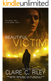 Beautiful Victim: [THE] must-read thriller of the year.