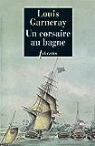 Un Corsaire au bagne: Voyages, aventures et combats tome 3