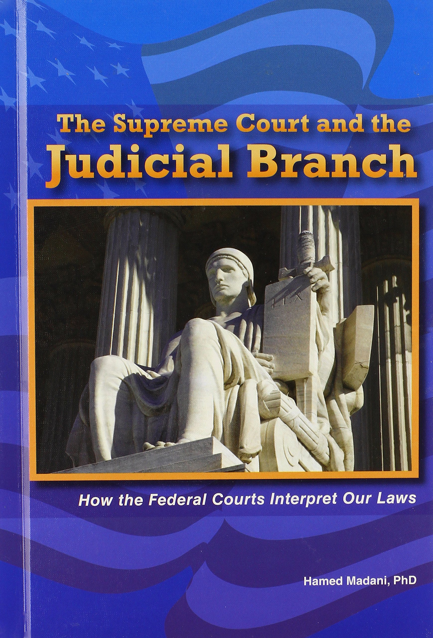 Download The Supreme Court and the Judicial Branch: How the Federal Courts Interpret Our Laws (The Constitution and the United States Government) PDF