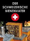 Der schweizerische Bienenvater Praktische Anleitung zur Bienenzucht für Imker imkern auf CD
