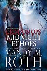 Midnight Echoes: Part of the Immortal Ops Series World (Immortal Ops: Crimson Ops Series Book 1) Kindle Edition