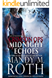Midnight Echoes: Part of the Immortal Ops Series World (Immortal Ops: Crimson Ops Series Book 1)