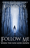Follow Me When the Sun Goes Down (Forged Bloodlines Book 5)