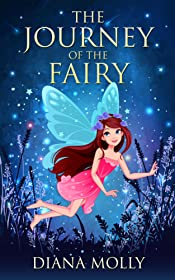 Books for Girls :The Journey of the fairy: (Tales, Friendship, Grow up, Books for Girls 9-12) (Book of Fairy)
