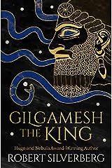 Gilgamesh the King Kindle Edition