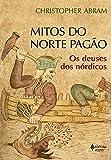 Mitos do norte pagão: Os deuses dos nórdicos