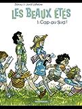 Les Beaux Étés - Tome 1 - Cap au sud ! (French Edition)