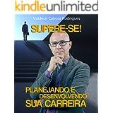 SUPERE-SE! PLANEJANDO E DESENVOLVENDO SUA CARREIRA