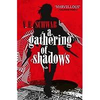 A gathering of shadows: V. E. Schwab: 2
