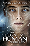 The Legacy Human (Singularity Series Book 1) (English Edition)
