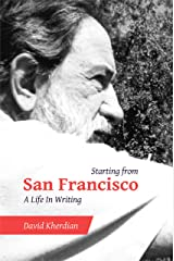 Starting from San Francisco: A Life in Writing Kindle Edition