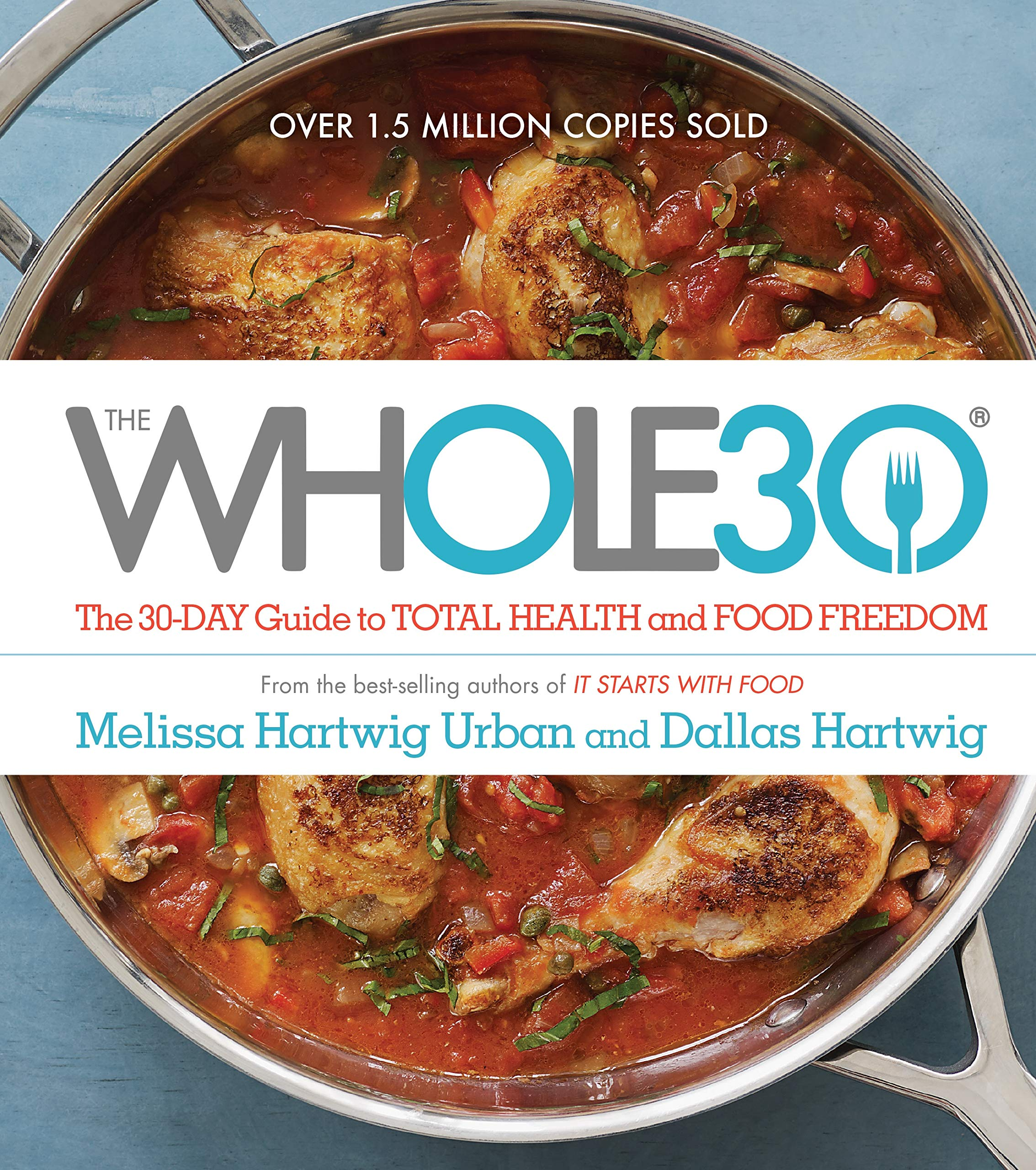 The Whole30: The 30-Day Guide to Total Health and Food Freedom by Houghton Mifflin Harcourt