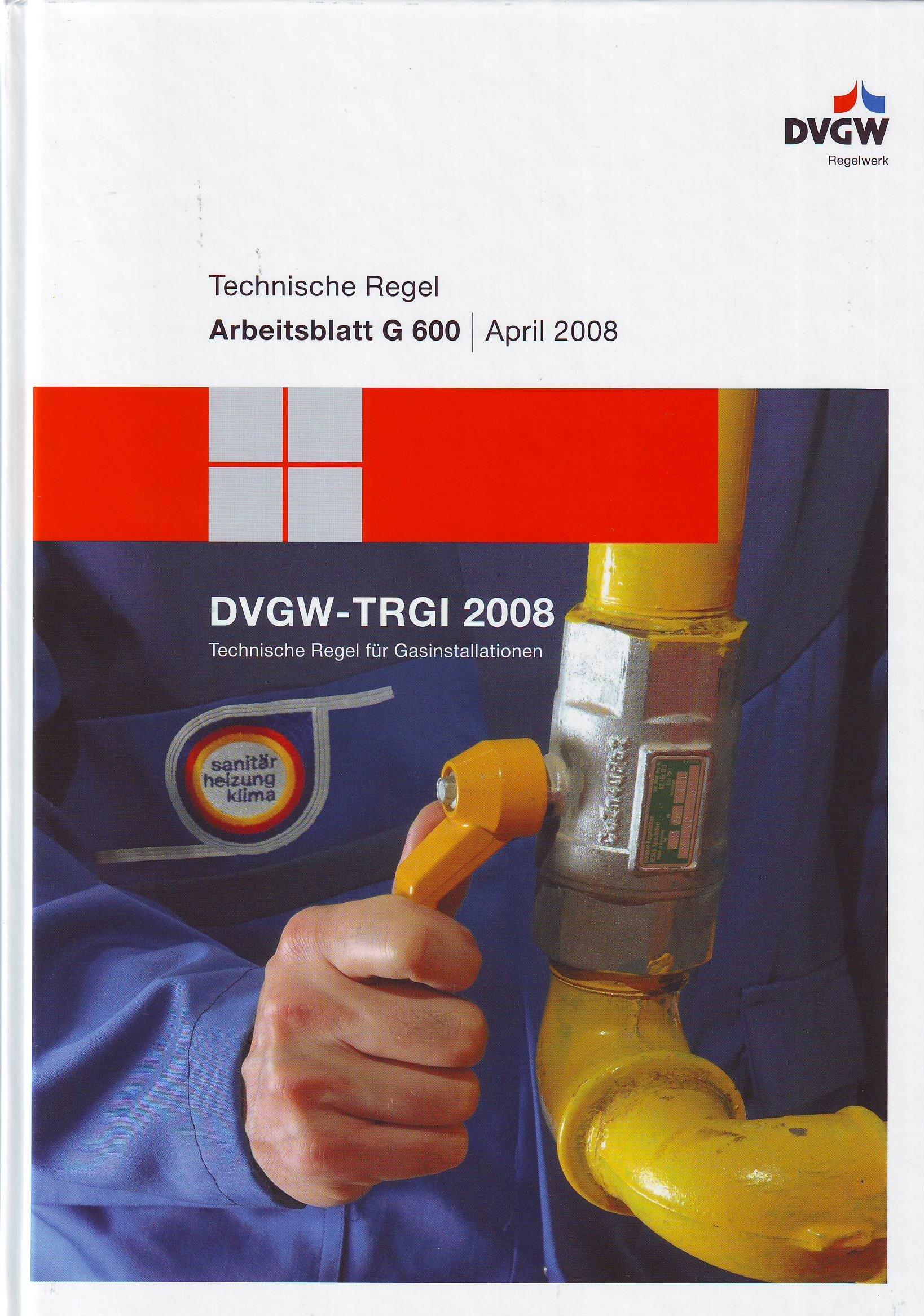 DVGW-TRGI 2008 Technische Regel für Gasinstallation. Arbeitsblatt G ...