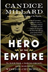 Hero of the Empire: The Boer War, a Daring Escape, and the Making of Winston Churchill Kindle Edition