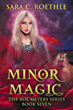Minor Magic (Xoe Meyers Young Adult Fantasy/Horror Series Book 7)