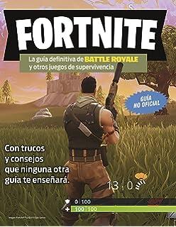Fortnite. La guía definitiva de Battle Royale y otros juegos de supervivencia (Libros basados