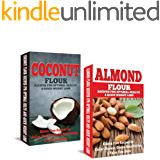 Coconut: Coconut Flour Recipes for Optimal Health & Quick