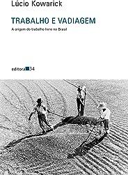 Trabalho e vadiagem: a origem do trabalho livre no Brasil