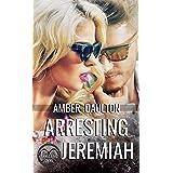 Arresting Jeremiah (Arresting Onyx Book 2)