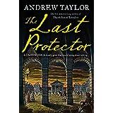 The Last Protector (James Marwood & Cat Lovett) (Book 4)