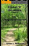Cricket 'N' Cornshuck: 'Angels Terrestrial' (Volume Book 1)