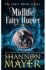 Midlife Fairy Hunter: A Paranormal Women's Fiction Novel (The Forty Proof Series Book 2) Kindle Edition