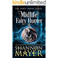 Midlife Fairy Hunter: A Paranormal Women's Fiction Novel (The Forty Proof Series Book 2) book cover
