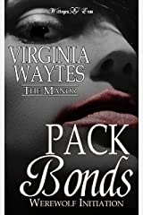 Pack Bonds: Werewolf Initiation (The Manor Book 2) Kindle Edition