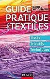 Guide pratique des textiles - Tissés, tricotés, techniques