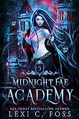 Midnight Fae Academy: Book Three: A Dark Why Choose Paranormal Vampire Romance Kindle Edition