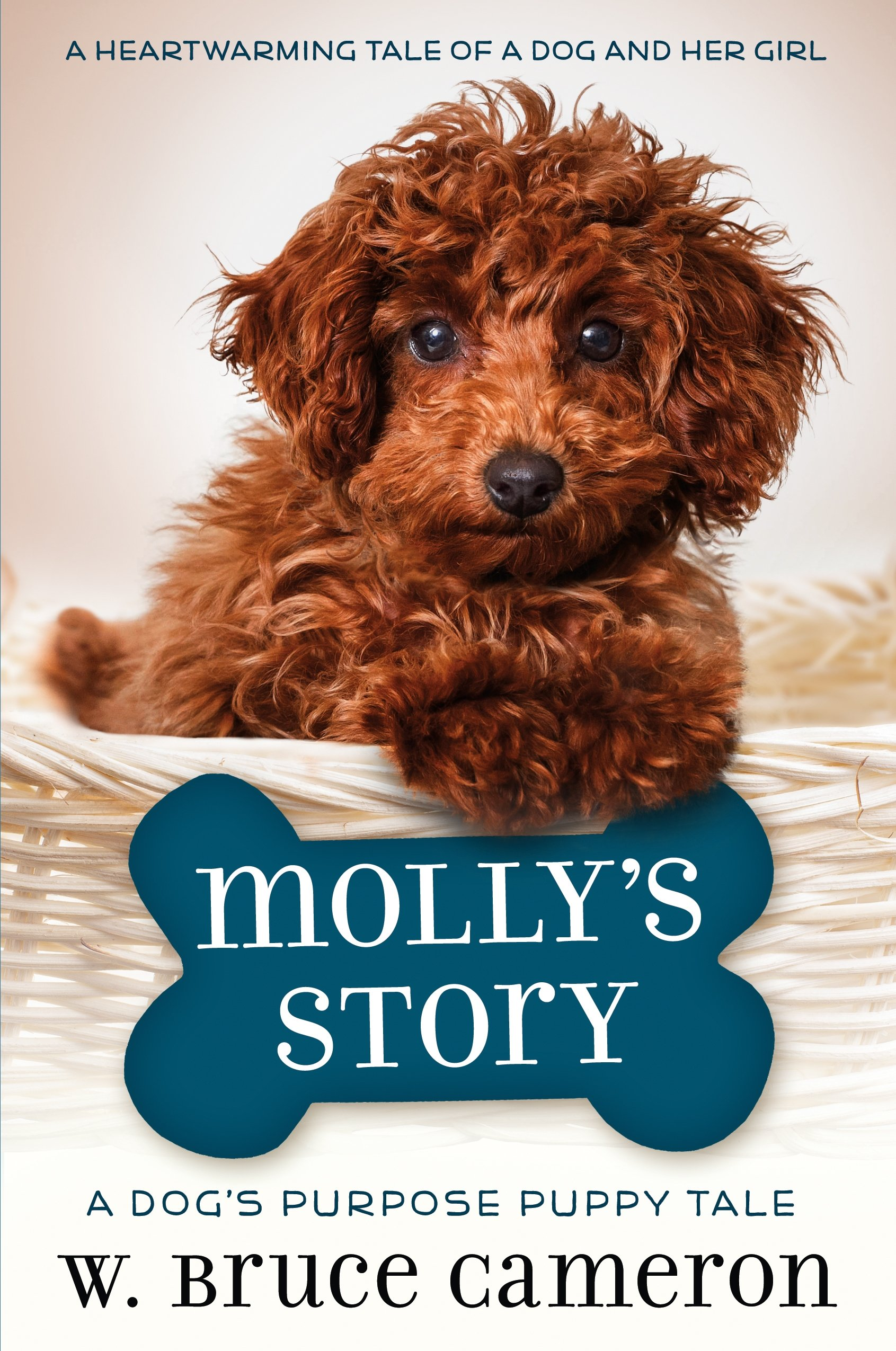 Molly's Story: A Dog's Purpose Puppy Tale (A Dog's Purpose Puppy Tales)