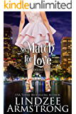 No Match for Love Volume 4 Box Set: Match Me Again, Mistakenly Matched, My Fake Match, Matched by Design