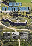 Hitler's Atlantic Wall: Yesterday and Today (WWII Historic Battlefields)