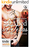 Hot SEALs: SEALed in Texas (Kindle Worlds Novella) (Hot SEALS/SEALed for You crossover Book 2)