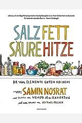 Salz Fett Säure Hitze: Die vier Elemente guten Kochens. Hardcover