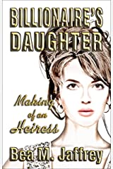 Billionaire's Daughter: Making of an Heiress Kindle Edition