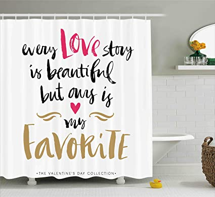 Ambesonne Valentines Day Shower Curtain Set Every Love Story Is Beautiful But Ours My